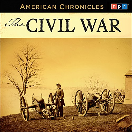 NPR American Chronicles: The Civil War audiobook cover art