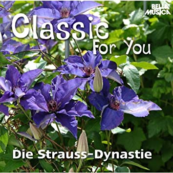Classic for You: Die Strauss-Dynastie
