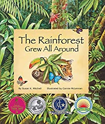 The Rainforest Grew All Around by Susan K. Mitchell, illustrated by Connie McLennan