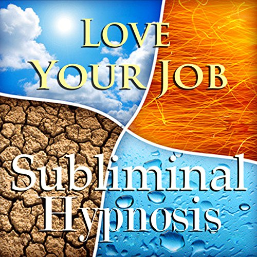Love Your Job Subliminal Affirmations audiobook cover art