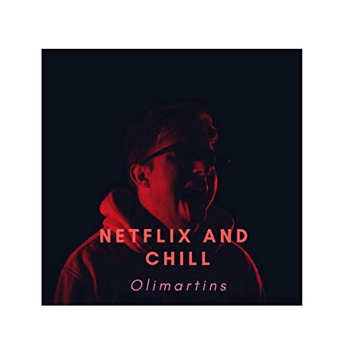 Netflix and Chill de Olimartins & Martín Olivares en Amazon ...