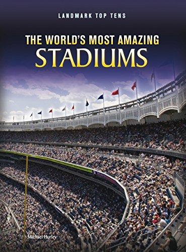 The World's Most Amazing Stadiums (Landmark Top Tens) (English Edition)