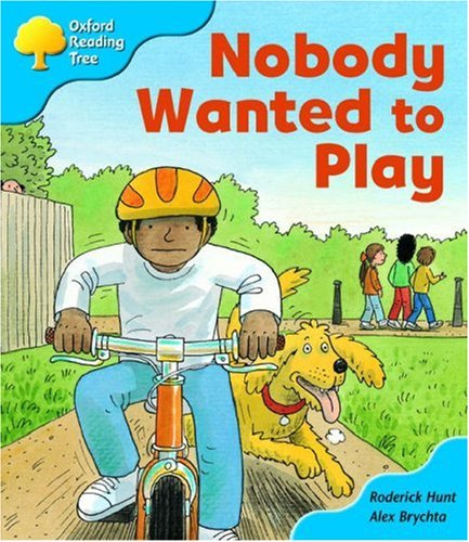 Oxford Reading Tree: Stage 3: Storybooks: Nobody Wanted to Playの詳細を見る