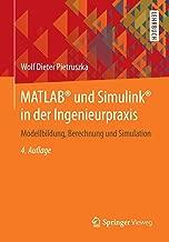 Matlab(r) Und Simulink(r) in Der Ingenieurpraxis: Modellbildung, Berechnung Und Simulation