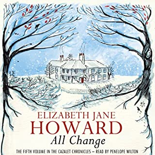 All Change                   By:                                                                                                                                 Elizabeth Jane Howard                               Narrated by:                                                                                                                                 Penelope Wilton                      Length: 15 hrs and 17 mins     169 ratings     Overall 4.5