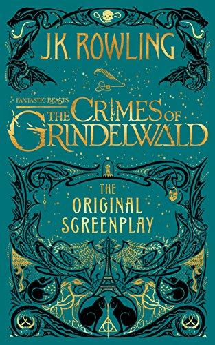 "Fantastic Beasts: Crimes Of Grindelwald €"" Original Screenplay: The Original Screenplay"
