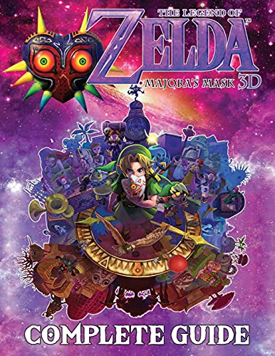 The Legend of Zelda Majora's Mask 3D: COMPLETE GUIDE: Best Tips, Tricks, Walkthroughs and Strategies to Become a Pro Player