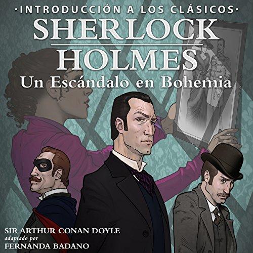 Sherlock Holmes: Un Escandalo en Bohemia [Sherlock Holmes: A Scandal in Bohemia, Spanish Edition] audiobook cover art