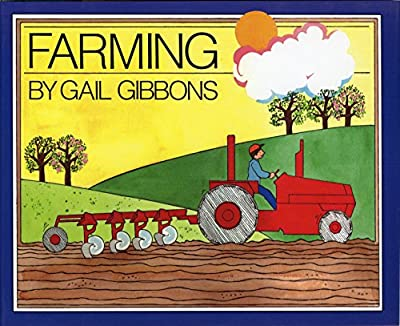 Gail Gibbons write the best books for early learning about specific topics. Here is Farming.