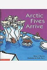 Arctic Fives Arrive by Elinor J. Pinczes (1998) Paperback Paperback