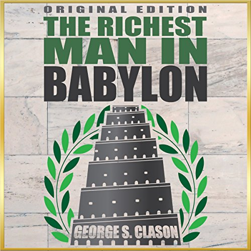 Richest Man In Babylon - Original Edition                   By:                                                                                                                                 George S. Clason                               Narrated by:                                                                                                                                 Christa Lewis                      Length: 4 hrs     403 ratings     Overall 4.7