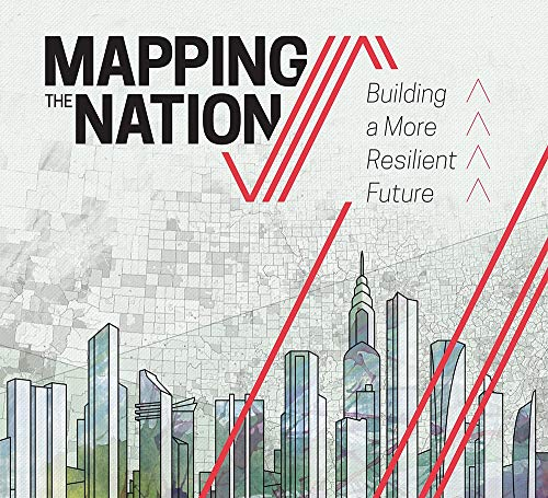 Download Mapping the Nation: Building a More Resilient Future 158948391X