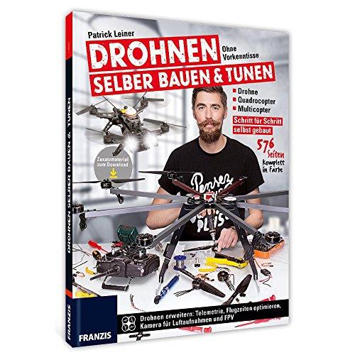 Drohnen ohne Vorkenntnisse selber Bauen & Tunen - Softcover 576 Seiten