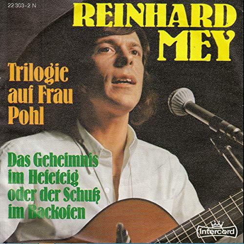 MEY, REINHARD / Trilogie auf Frau Pohl / Das Geheimnis im Hefeteig oder der Schuß im Backofen / 1973 / Bildhülle / Intercord # 22 303-2 N / Deutsche Pressung / 7