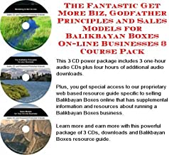The Fantastic Get More Biz, Godfather Principles and Sales Models for Balikbayan Boxes On-line Businesses 3 Course Pack