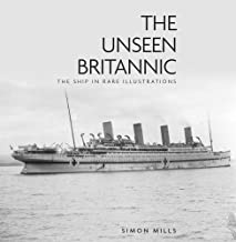 The Unseen Britannic: The Ship in Rare Illustrations