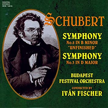 """Schubert: Symphonies Nos. 3 and 8, """"Unfinished"""""""