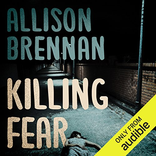 Killing Fear     Prison Break, Book 1              By:                                                                                                                                 Allison Brennan                               Narrated by:                                                                                                                                 Chris Williams                      Length: 11 hrs and 45 mins     58 ratings     Overall 4.2