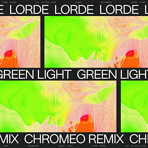 Green Light (Chromeo Remix)
