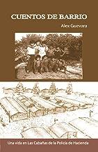 Cuentos de Barrio: Una vida en las Cabañas de la Policia de Hacienda (Spanish Edition)