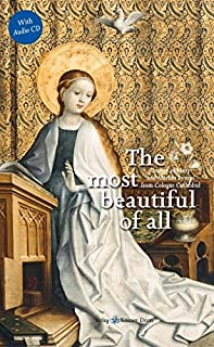 The most beautiful of all: Images of Mary and Marian hymns from Cologne Cathedral