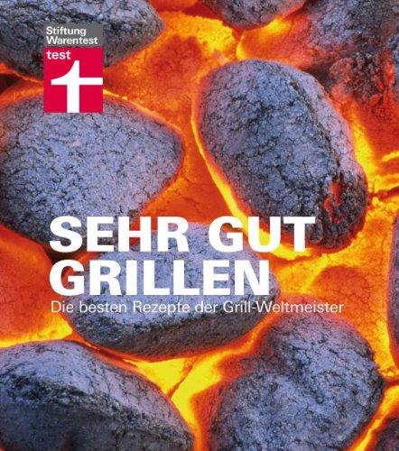 Sehr gut grillen: Die besten Rezepte der Grill-Weltmeister
