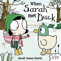 When Sarah met Duck (Sarah and Duck)