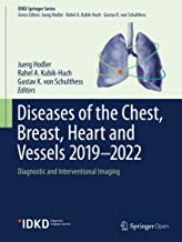 Diseases of the Chest, Breast, Heart and Vessels 2019-2022: Diagnostic and Interventional Imaging (IDKD Springer Series) (English Edition)