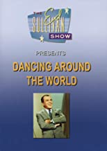 The Ed Sullivan Show Presents Dancing Around The World