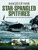 Star-Spangled Spitfires (Images of War)