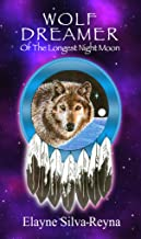 Wolf Dreamer of the Longest Night Moon (The Thirteenth Moon Book 1)