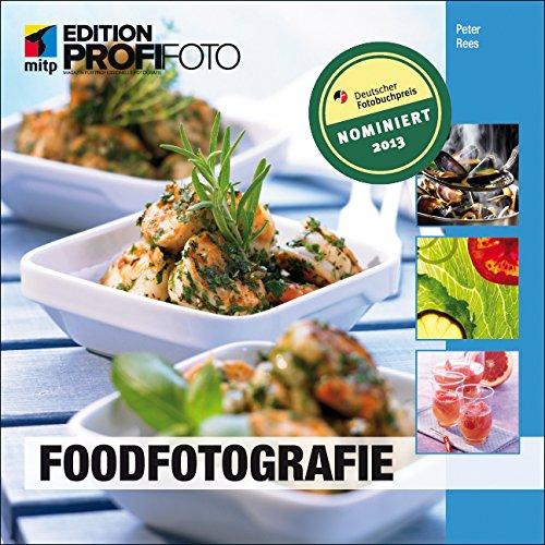 Foodfotografie (Edition ProfiFoto)
