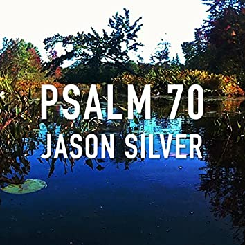 Help Me, Psalm 70