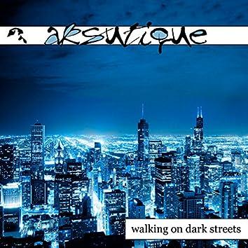 Walking on Dark Streets