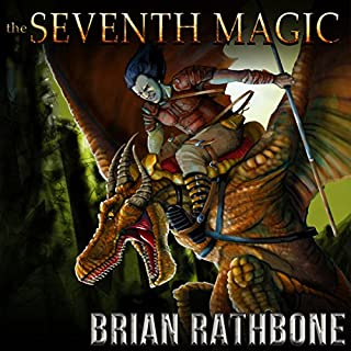 The Seventh Magic     The Artifacts of Power Trilogy, Book 3              By:                                                                                                                                 Brian Rathbone                               Narrated by:                                                                                                                                 Chris Snelgrove                      Length: 8 hrs and 19 mins     1 rating     Overall 5.0