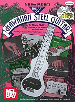 Mel Bay Presents the Art of Hawaiian Steel Guitar: Over 50 Great Solos with Detailed Analyses and Historical Background 1562221035 Book Cover