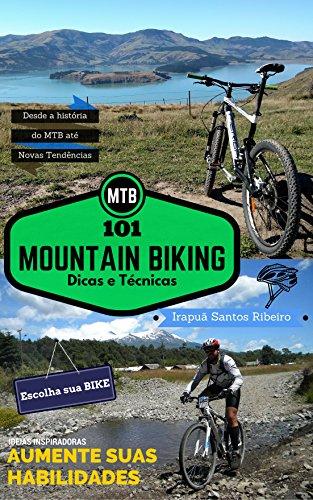 MTB - 101 Dicas e Técnicas de Mountain Biking (Portuguese Edition)