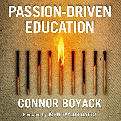 Passion-Driven Education: How to Use Your Child's Interests to Ignite a Lifelong Love of Learning cover art