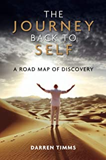 The Journey Back to Self: A Road Map of Discovery