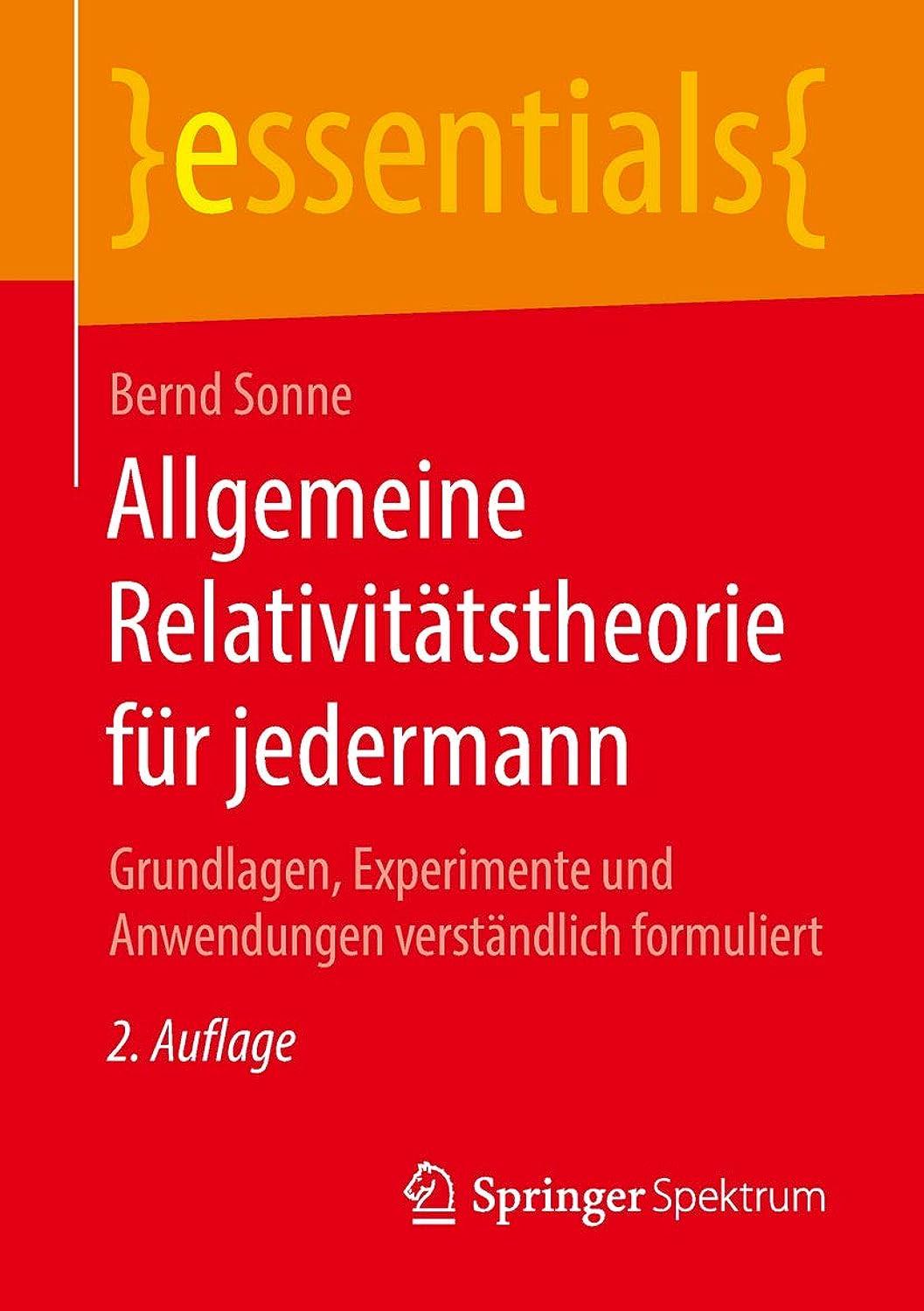 立場高層ビル敬意Allgemeine Relativit?tstheorie für jedermann: Grundlagen, Experimente und Anwendungen verst?ndlich formuliert (essentials) (German Edition)