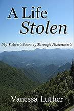 A Life Stolen: My Father's Journey Through Alzheimer's
