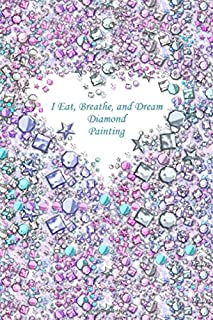 I Eat, Breathe, and Dream Diamond Painting: Deluxe Edition Log Book with Space for Photos [Shimmery Pastel Beads Design]
