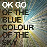Of The Blue Colour Of The Sky (Deluxe/Extra Nice Edition) by Ok Go (2010-11-02)