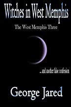 Witches in West Memphis: The West Memphis Three and another story of false confession