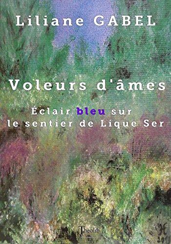 Voleurs d'âmes: Éclair bleu sur le sentier de Lique Ser (French Edition)