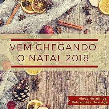 Vem Chegando o Natal 2018 - As Melhores Músicas de Natal e Jingles, Hinos Natalinos Relaxantes New Age