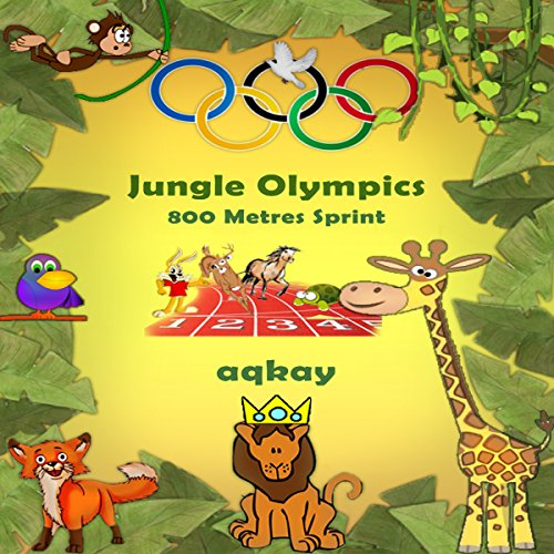 Jungle Olympics - 800 Metres Sprint audiobook cover art