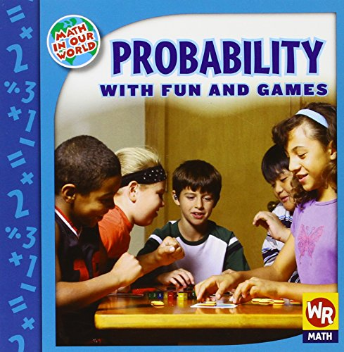 Probability With Fun and Games (Math in Our World Level 3)