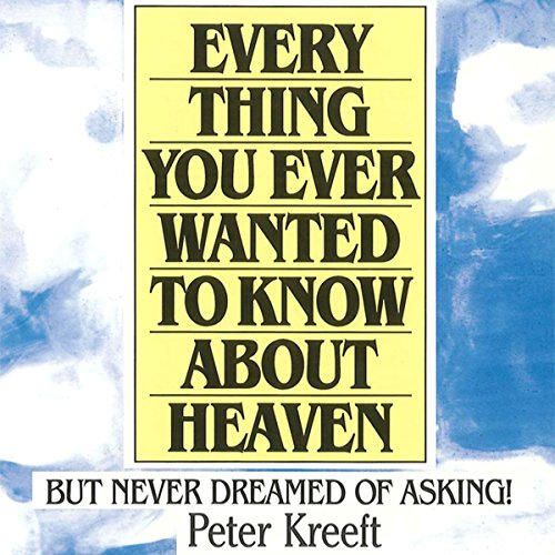 Everything You Ever Wanted to Know About Heaven  By  cover art