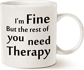 MAUAG Funny Therapy Coffee Mug Christmas Gifts, I'm Fine But the Rest of You Need Therapy Best Gag Gifts Cup White 11 Oz